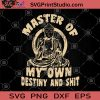 Master Of My Own Destiny And Shit SVG, Buddha SVG, Buddha Gift SVG, Buddha Lover SVG, Buddhist Followers SVG
