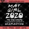 May Girl 2020 The One Where I Celebrate My Birthday Quarantine SVG, May Girl 2020 SVG, Birthday SVG, Quarantine SVG, Face Mask SVG