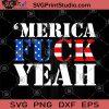 Merica Fuck Yeah SVG, America Flag SVG, Fuck SVG