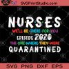 Nurses We'll Be There For You Episode 2020 The One Where They Were Quarantined SVG, Nurse 2020 SVG, Coronavirus SVG, COVID-19 SVG