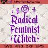 Radical Feminist Witch SVG, Witch SVG, Femen SVG, Girl SVG, Mom SVG, Funny SVG