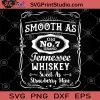 Smooth As Old No 7 Brand Tennessee Whiskey Sweet As Strawberry WineSweet As Strawberry Wine SVG, Drinking SVG, Alcohol Gift SVG, Whiskey SVG, Whiskey Lover SVG