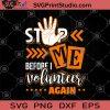 Stop Me Before I Volunteer Again SVG, Funny SVG, Volunteer SVG