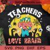 Teachers Love Brains SVG, Halloween SVG, Teacher SVG, Cricut Digital Download, Instant Download