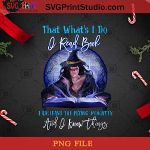 That What's I Do I Read Book I Unleash The Flying Monkeys PNG, Witch PNG, Pretty Witch PNG, Halloween PNG, Book PNG, Monkey PNG Digital Download