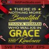 There Is Nothing More Beautiful Than A Woman PNG, Christmas PNG, Noel PNG, Merry Christmas PNG, Beautiful Woman PNG, Funny Saying PNG, Woman PNG, Grace PNG Digital Download