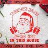 There's Some Ho Ho Hos In This House SVG, Christmas SVG, Noel SVG, Santa Claus SVG, Gift SVG Cricut Digital Download, Instant Download