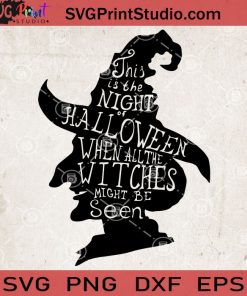 This Is The Night Of Halloween When All The Witches Might Be Seen SVG, Happy Halloween SVG, Witch SVG, Halloween SVG