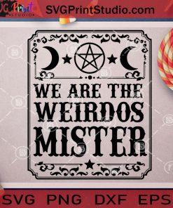 We Are The Weirdos Mister SVG, Halloween SVG, The Craft SVG, Weirdos Mister SVG, Horror Movie SVG Cricut Digital Download, Instant Download