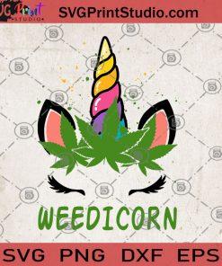 Weedicorn SVG, Unicorn SVG, 420 SVG, Cannabis SVG