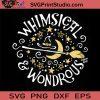 Whimsical Wondrous SVG, Halloween SVG, Witch SVG, Cricut Digital Download