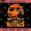 Witches With Hitches SVG, Halloween SVG, Witch SVG, Cricut Digital Download, Instant Download