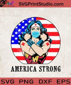 America Strong Wonder Woman Nurse SVG, America flag SVG, Wonder Woman Nurse SVG