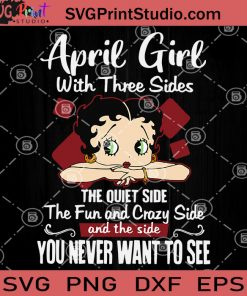 April Girl With 3 Sides The Quiet Side, Fun And Crazy Side SVG