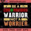Be A Coronavirus Warrior Not A Worrier SVG, Senior 2020, Quarantine Corona SVG,Senior 2020, Quarantine Corona SVG, Covid 2020 SVG, Corona SVG, Quarantine svg, Nurse SVG