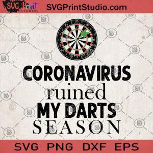Coronavirus Ruined My Darts Season SVG, Covid 2020 SVG, Corona SVG, Darts SVG, Darts Sport SVG, Coronavirus SVG