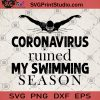 Coronavirus Ruined my Swimming Season SVG, Covid 2020 SVG, Corona SVG, Swimming SVG, Darts Sport SVG, Coronavirus SVG