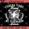 Coronavirus Ruined My Teakwondo season SVG, Coronavirus SVG, Teakwondo 2020 SVG