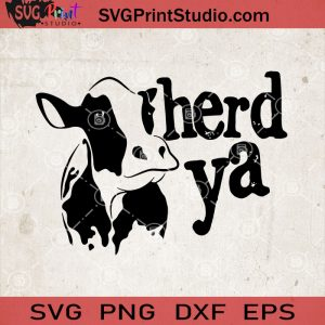 Herd Ya Heifer SVG, Cow Heifer SVG, Cow Farm SVG, Pasture Cow SVG