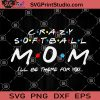 Crazy Softball Mom SVG, Softball Friend SVG, Softball Player SVG