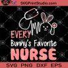 Every Bunny's Favorite Nurse SVG, Nurse Life SVG, Nurse 2020 SVG