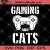 Gaming And Cats SVG, Gaming Kitty SVG, Gamer Gift SVG, Gaming Gift SVG, Funny Cat Videogame SVG