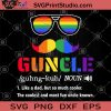 Guncle Like A Dad But So Much Cooler The Coolest And Most Fun Uncle Known SVG, Gifts For Dad SVG, LGBT SVG, Guncle SVG