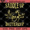 Saddle Up Butter Cup SVG, Horse Farm SVG, Horse Mom SVG, Horse Vector
