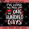 I've Loved My Class Fon One Hundred Day SVG, I Love You SVG