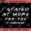 I Stayed At Work For You Proud Nurse SVG, Coronavirus SVG, Nurse 2020 SVG, Nurse Mom SVG