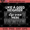 Like A Good Neighbor Stay Over There Corona SVG, Covid 19 SVG, Nurse 2020 SVG, Stay home SVG, Essential Doctor Medical SVG
