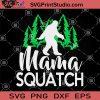 Mama Squatch SVG, Bigfoot Mama SVG, Bigfoot Squatch SVG