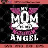 My Mom Is My Guardian Angel SVG, Mom SVG, Heaven bound SVG, Gift for Mom SVG, Mom in Heaven SVG, Mother's day SVG, Love SVG