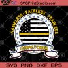 Nameless Faceless Fearless Dispatcher SVG, American Flag SVG, Dispatcher SVG
