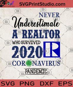 Never Underestimate A Realtor Who Survived 2020 Coronavirus Pandemic SVG, Covid-19 SVG, Coronavirus 2020 SVG