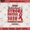 Never Underestimate A Stroke Survivor Who Also Survived 2020 Coronavirus pandemic SVG, Heart Disease SVG, Stroke Awareness SVG, Fighter SVG, Survivor SVG, Gift SVG, Coronavirus 2020 SVG,
