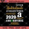Never Underestimate An Amazon Worker Who Survived 2020 Coronavirus Pandemic SVG, Covid-19 SVG, Coronavirus 2020 SVG