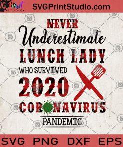 Never Underestimate Luch Lady Who Survived 2020 Coronavirus Pandemic SVG, Covid-19 SVG, Chef SVG, Coronavirus 2020 SVG