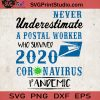 Never Underestimate A Postal Worker Who Survived 2020 Coronavirus Pandemic SVG