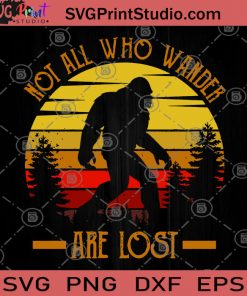 Not All Who Wander Are Lost SVG, Adventure SVG, Outdoors SVG, Hiking SVG, Climbing SVG, Gorilla SVG