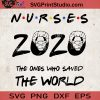 Nurse 2020 SVG, The Ones Who Saved The World SVG, Coronavirus SVG