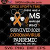 Once Upon A Time There Was A Ms Warrior Survived 2020 Coronavirus Pandemic It Was Me The End SVG, Cancer SVG, Century Disease SVG, Coronavirus 2020 SVG