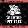 Resting Pit Face SVG, Pitbull love SVG, Mom Of A Pit SVG, Dog Life SVG, Love my Dog SVG