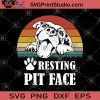 Resting Pit Face Vintage SVG, Funny SVG, Pitbull Lovers Funny SVG, Pitbull Lover Gifts SVG, Dog SVG