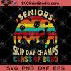 Senior Skip Day Champs Class Of 2020 SVG, Graduated 2020 SVG, Teacher SVG, Student SVG, The Senior Skipped Champion 2020 SVG
