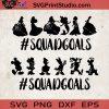 Disney Squad Goals SVG, Disney Land SVG, All Disney Squad SVG
