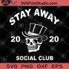 Stay Away 2020 Social Club SVG, Skull SVG, Skull Art SVG, Club SVG, Stay Away From The Club SVG