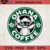 Ohana Coffee SVG, Lilo And Stitch SVG, Stitch Starbucks SVG, Starbucks SVG