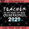 Teacher The One Where They Were Quarantined 2020 SVG, Coronavirus SVG