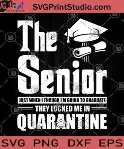 The Senior Just When I Though I'm Going To Graduate They Locker Me In Quarantine SVG, Graduate 2020 SVG, Quarantine SVG, Face Mask SVG